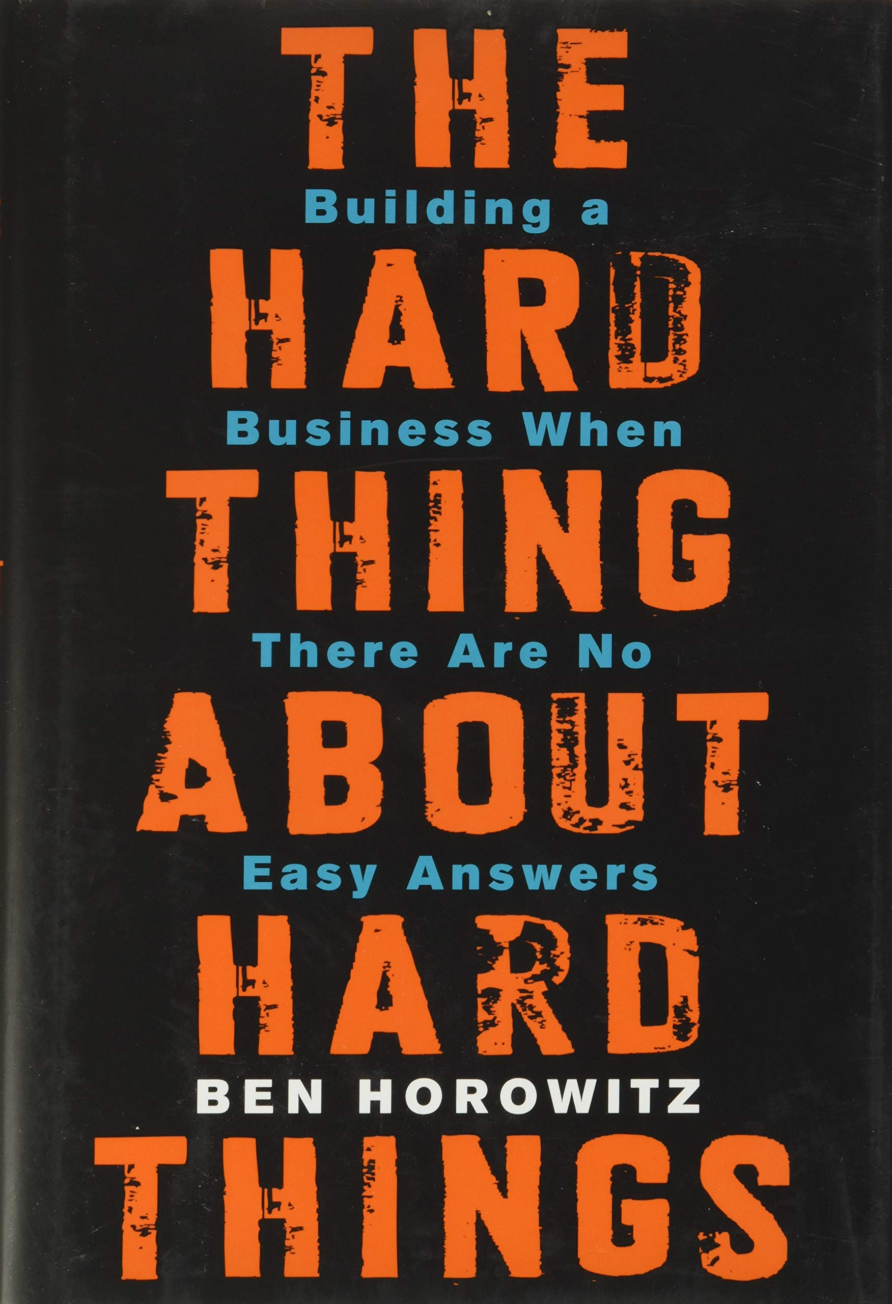 Hard thing about hard things, startup book on company building and the hard times