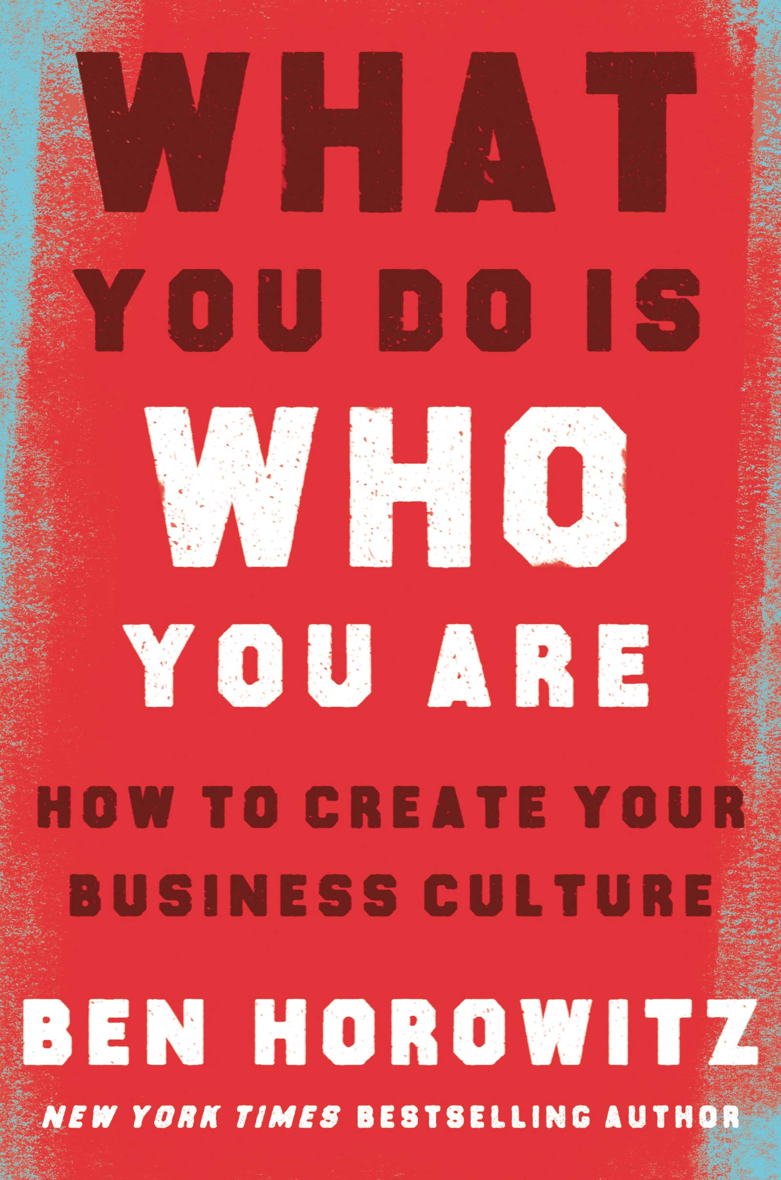 What you Do Is who you are - Ben Horrowitz Startup Book about Culture in Companies